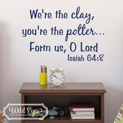 Isaiah 64:8 Vinyl Wall Decal 1