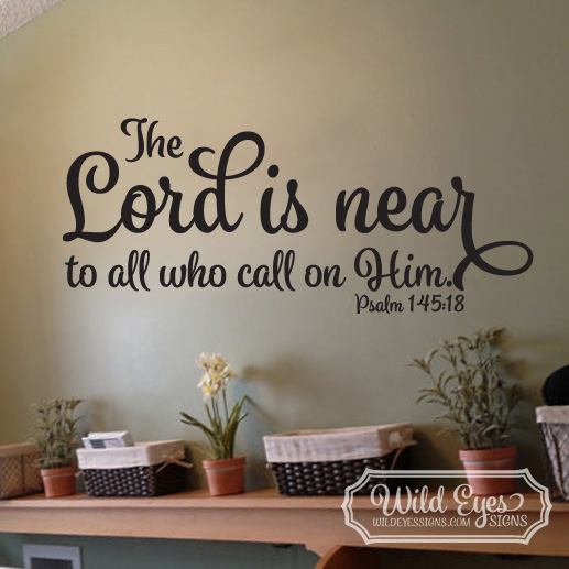 Psalm 145:18 Vinyl Wall Decal