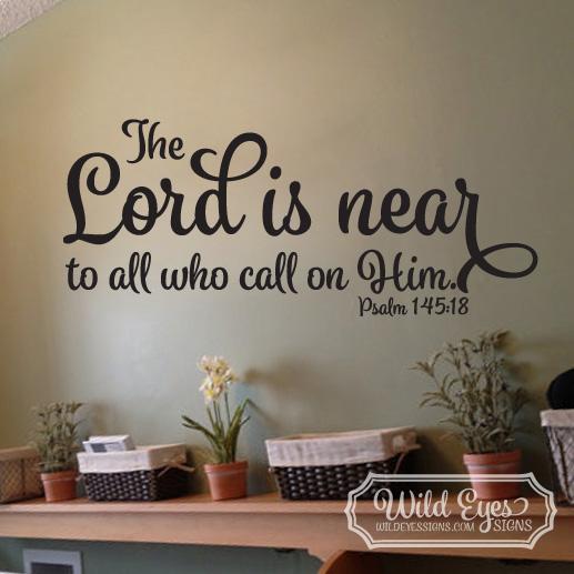 Psalm 145:18 Vinyl Wall Decal