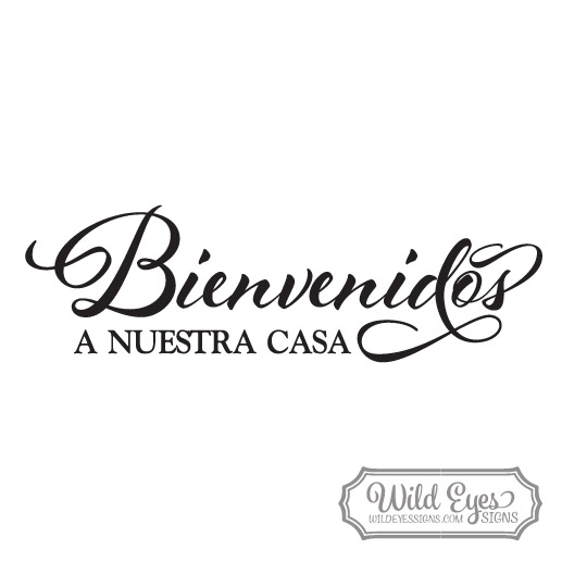 a Bienvenidos a Nuestra Casa, Spanish Quote, Welcome to
