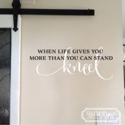 When life gives you more than you can stand kneel Vinyl Wall Decal