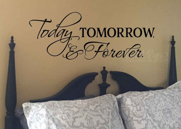 Today, Tomorrow, Forever Vinyl Wall Decal