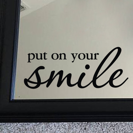 Put on your smile 1 Vinyl Wall Decal