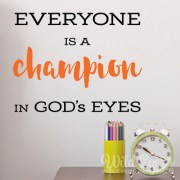 Everyone is a champion in God's eyes Vinyl Wall Decal