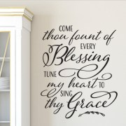 Come thou fount of every blessing Vinyl Wall Decal