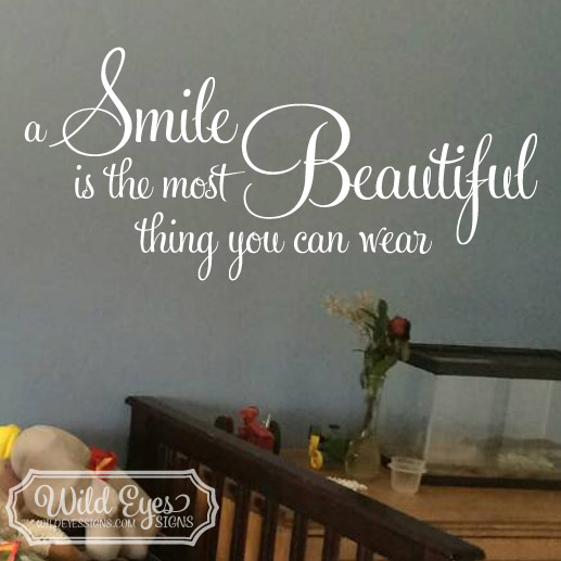 A Smile Is The Most Beautiful Thing Vinyl Wall Decal Teen