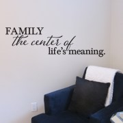 Family the center of life's meaning Vinyl Wall Decal