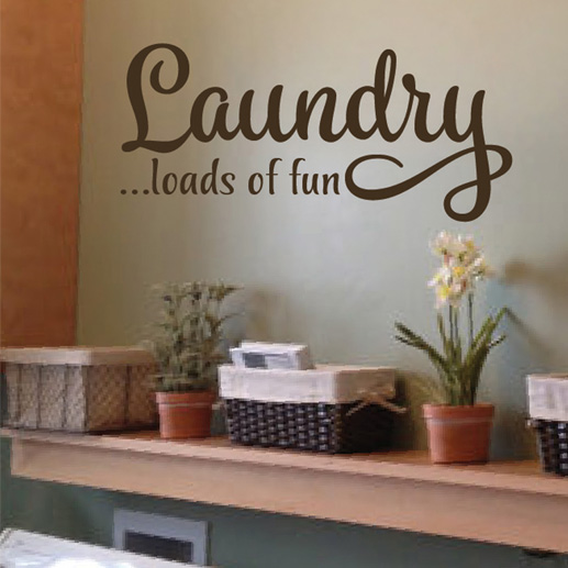 Laundry loads of fun Vinyl Wall Decal