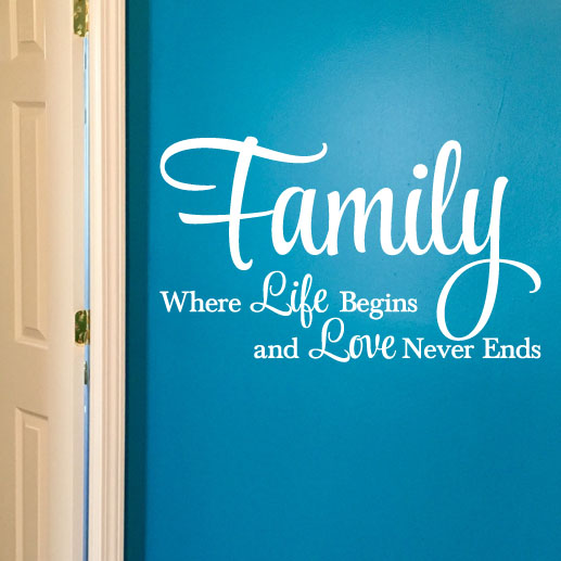Family: Where life begins and Love never ends Vinyl Wall Decal