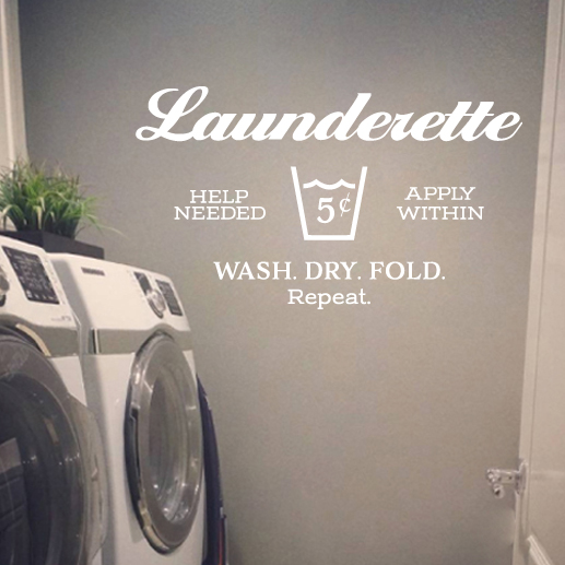 Launderette Help Needed, Apply Within, Wash Dry Fold Repeat Vinyl Wall Decal
