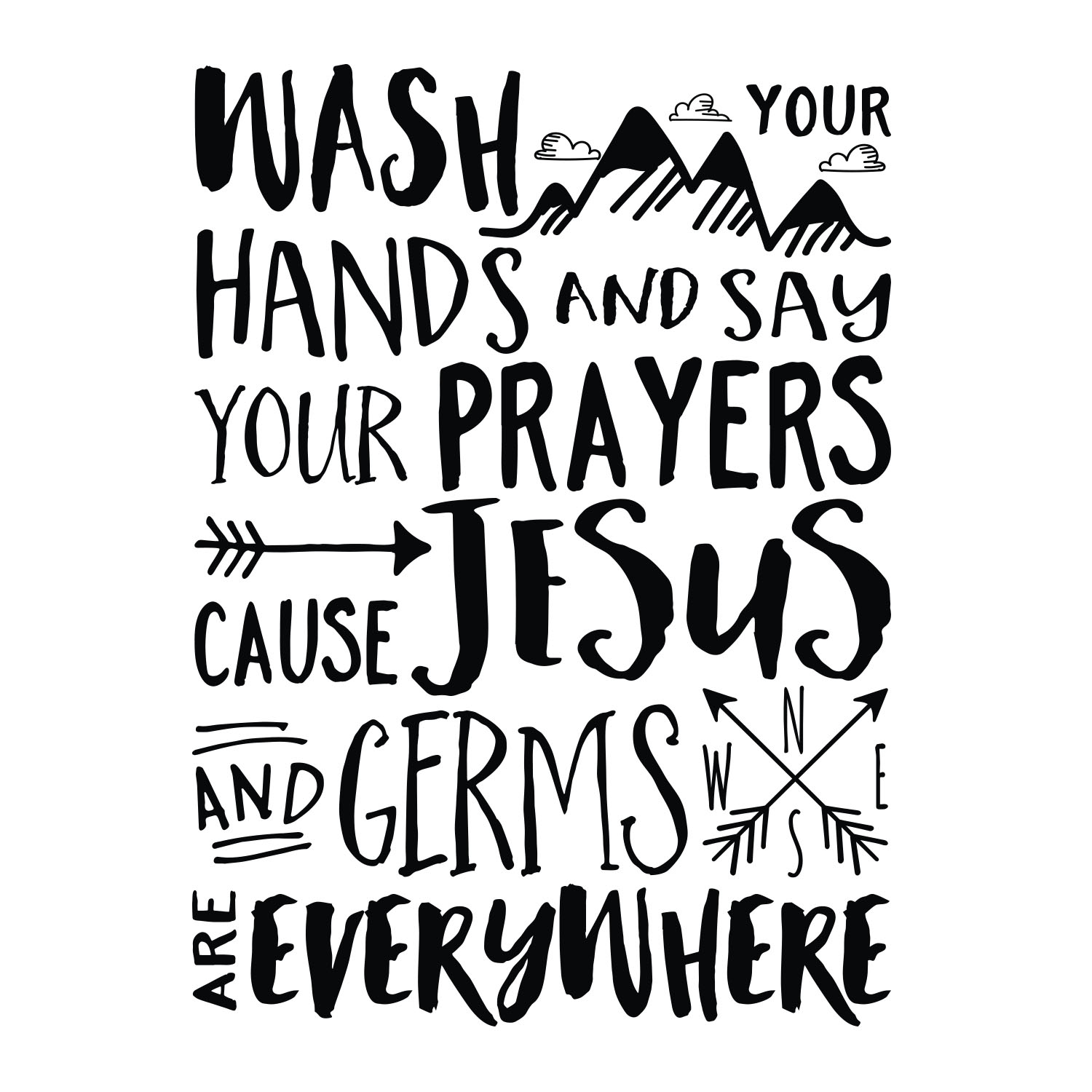 wash your hands and say your prayers cause jesus and germs auto