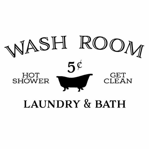 Wash Room Hot Shower Get Clean Laundry & Bath Vinyl Wall Decal