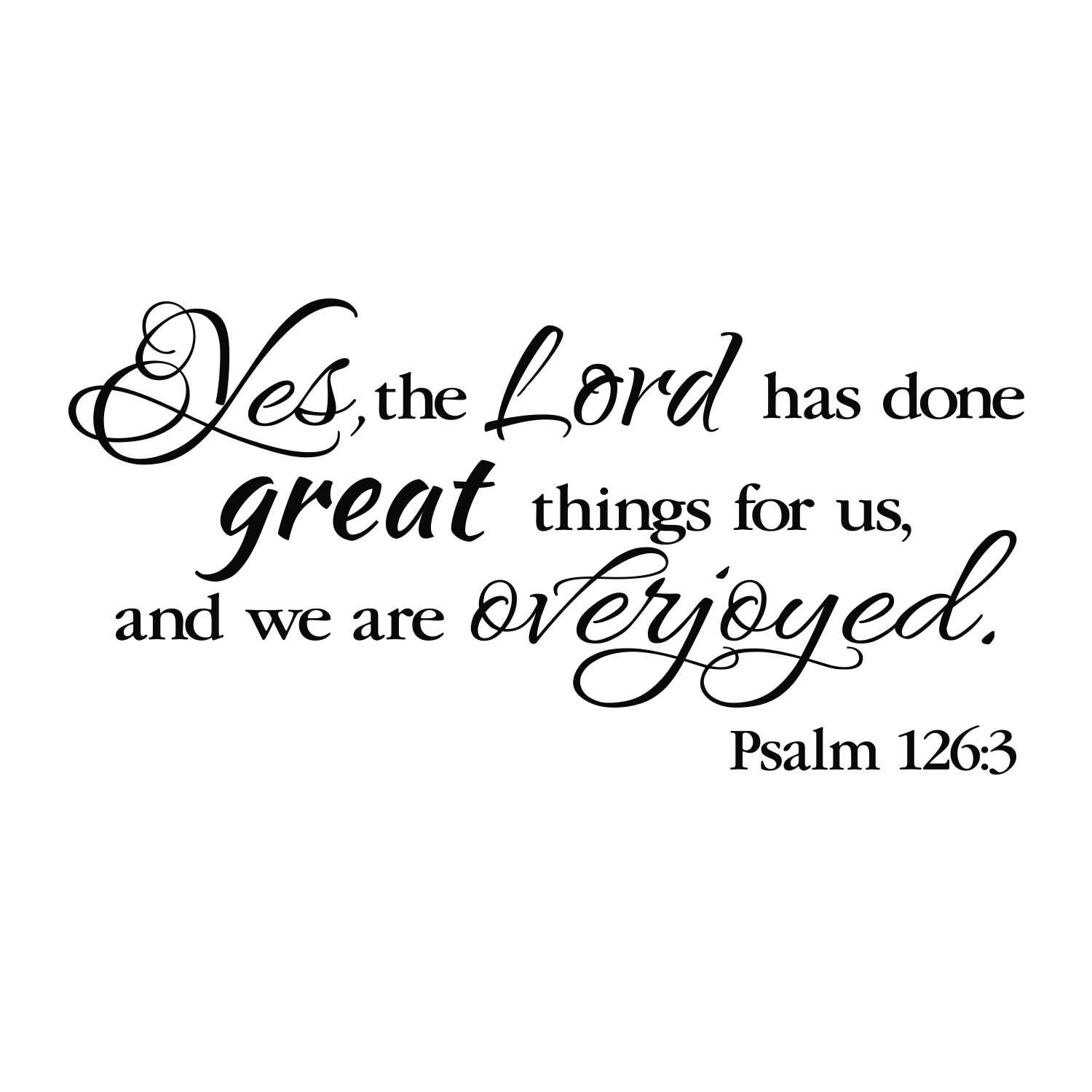 Psalm 126v3 Vinyl Wall Decal 1 Yes The Lord Has Done Great