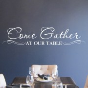 Come Gather at our Table Vinyl Wall Decal