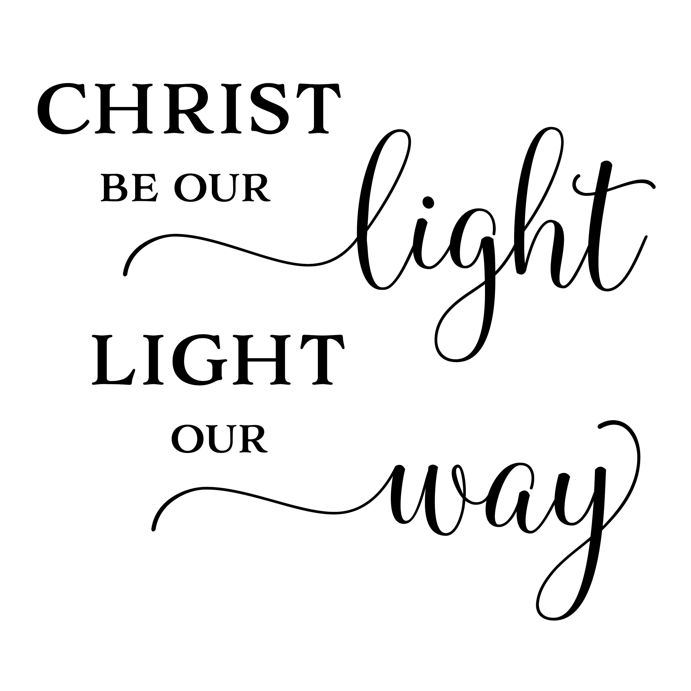 Christ Be Our Light Light Our Way Vinyl Wall Decal Living