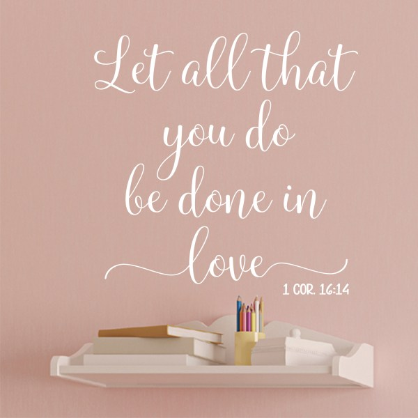 1 Corinthians 16v14 Vinyl Wall Decal 3