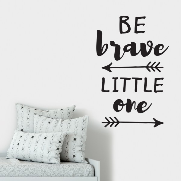 Be Brave Little One Vinyl Wall Decal