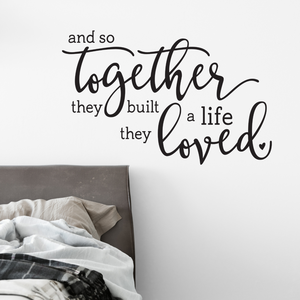 Download A Life They Loved Vinyl Wall Decal, And so Together They ...