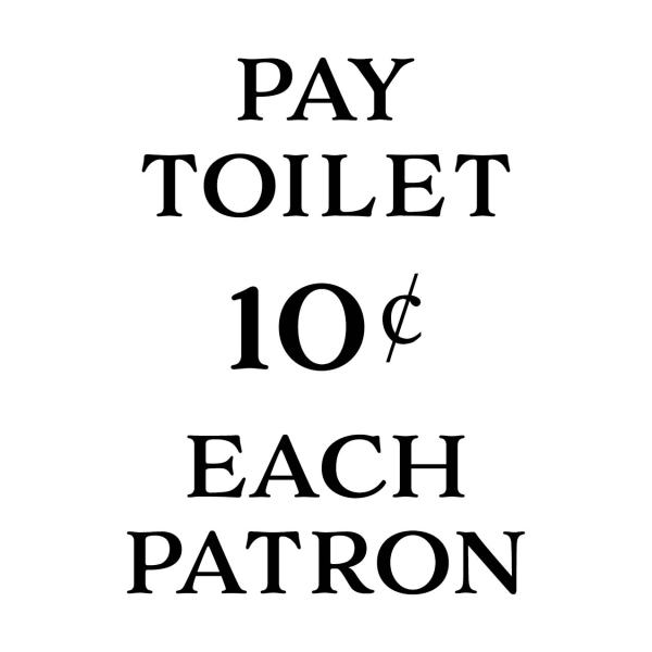 Pay Toilet 10 Cents Each Patron Vinyl Wall Decal
