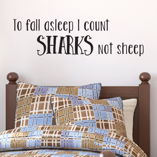 To Fall Asleep I Count Sharks Not Sheep Vinyl Wall Decal