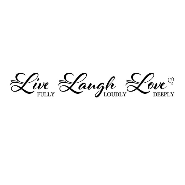 Live Fully Laugh Loudly Love Deeply Vinyl Wall Decal