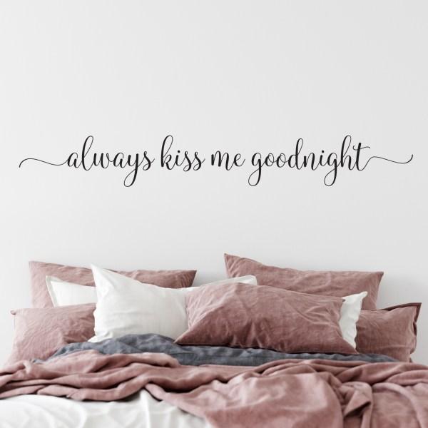 Always kiss me goodnight Vinyl Wall Decal 3