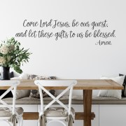 Come Lord Jesus be our Guest Vinyl Wall Decal 8