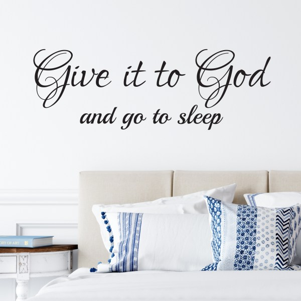 Give it to God and Go to Sleep Vinyl Wall Decal 2