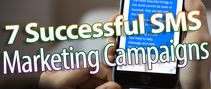 """7 Successful SMS Marketing Campaigns For """"Borrowed"""" Ideas"""