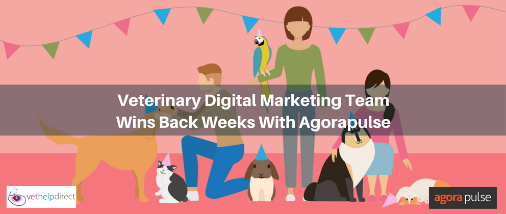 Veterinary Digital Marketing Team Wins Back Weeks With Agorapulse