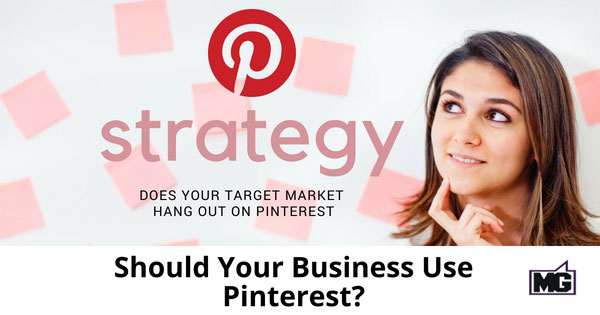 Should Your Business Use Pinterest?