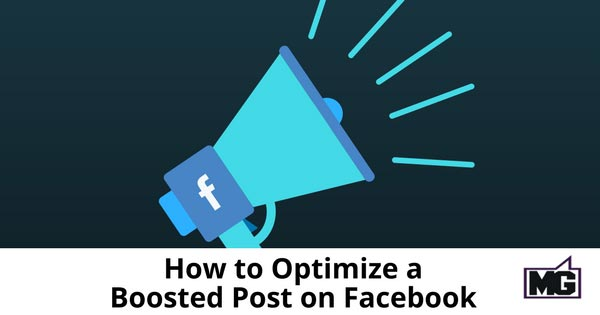 How to Optimize a Boosted Post on Facebook