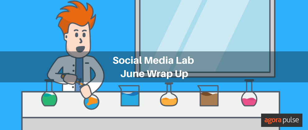 June Social Media Lab Wrapup