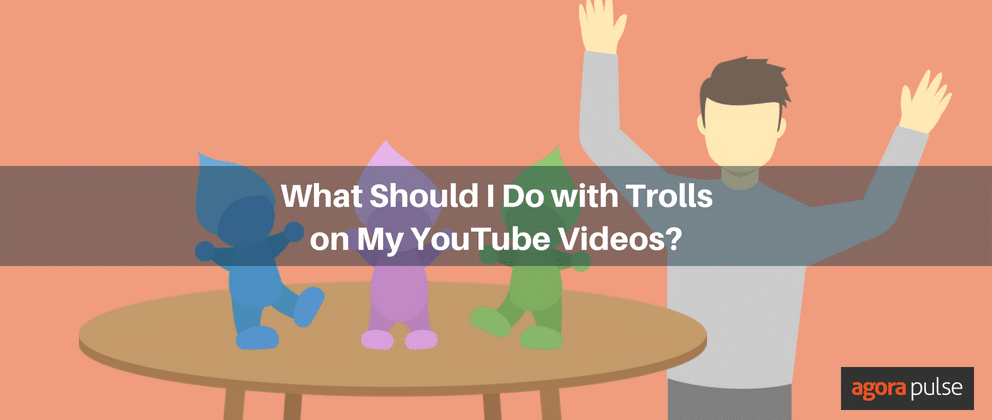 What Should I Do with Trolls on My YouTube Videos?