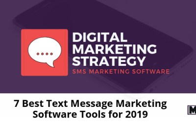 7 Best Text Message Marketing Software Tools for 2019