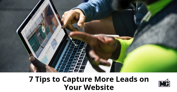 7 Tips to Capture More Leads on Your Website