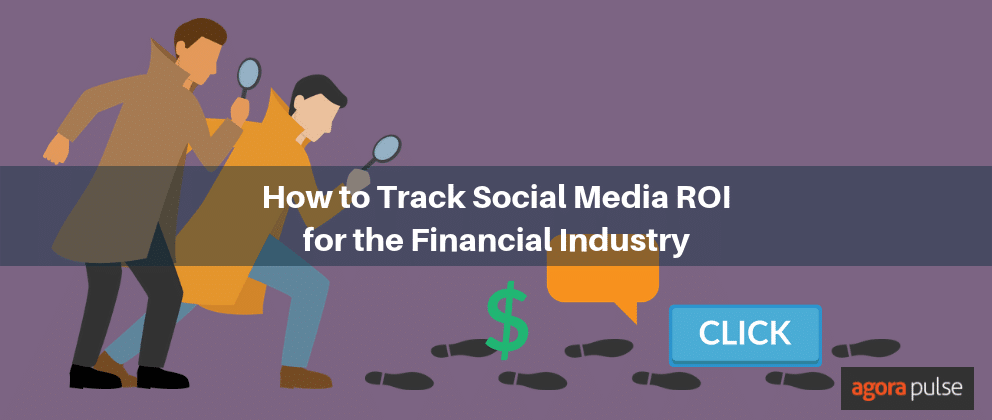 How to Track Social Media ROI for the Financial Industry