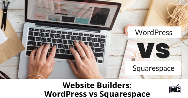 Website Builders: WordPress vs Squarespace