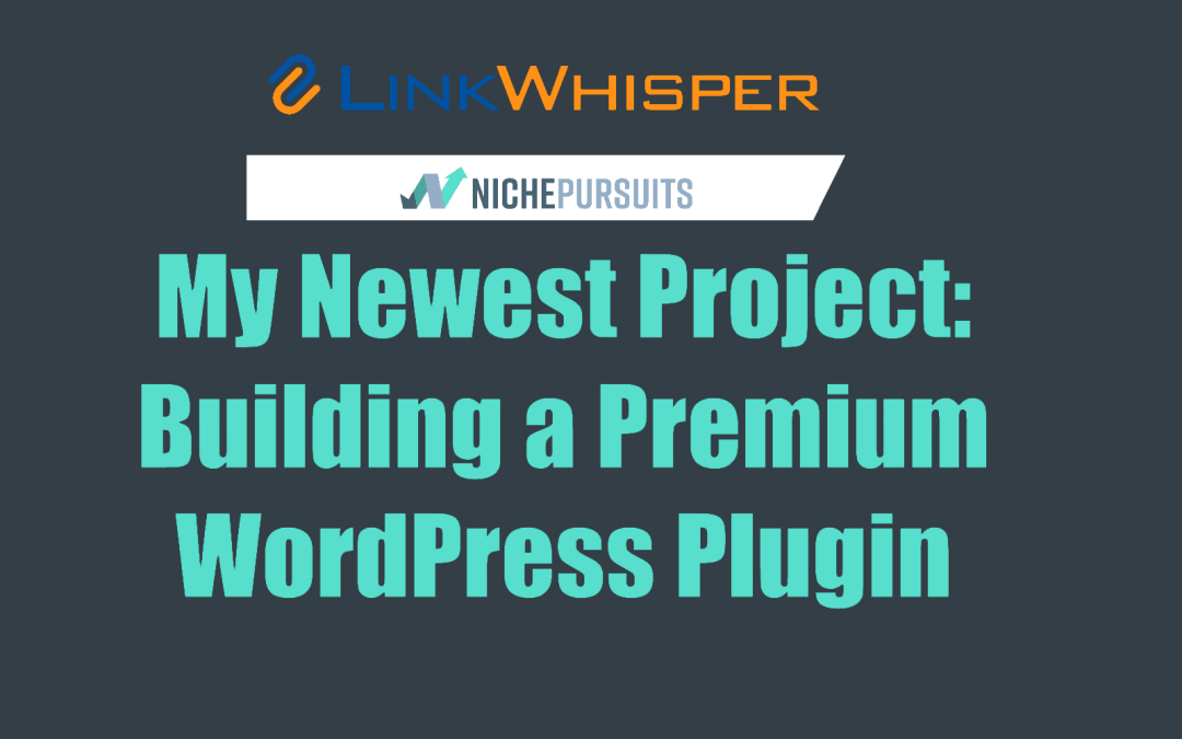 My Newest Project: Building a Premium WordPress Plugin