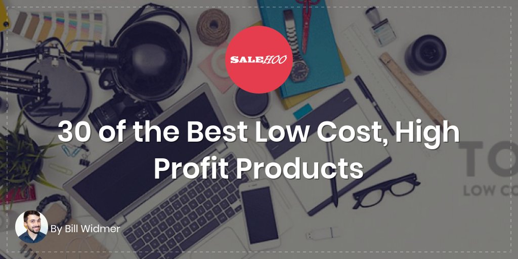 30 of the Best Low Cost, High Profit Products