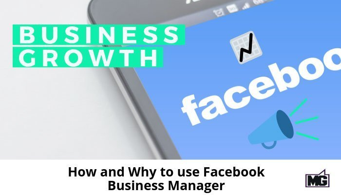 How and Why to use Facebook Business Manager