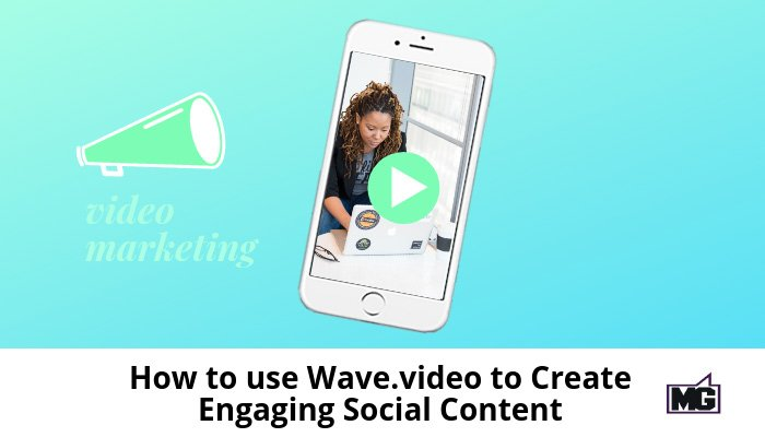 How to use Wave.video to Create Engaging Social Content