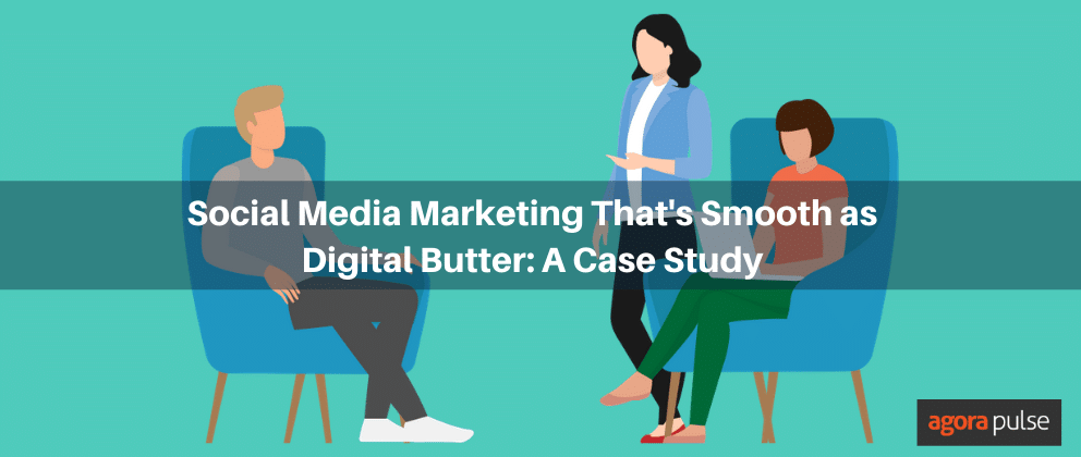 Social Media Marketing That's Smooth as Digital Butter: A Case Study