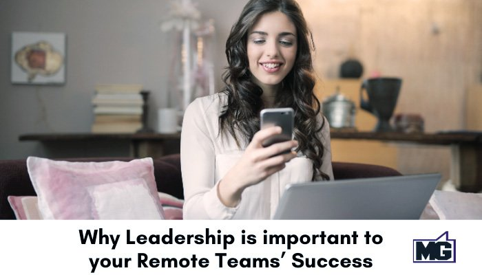 Why Leadership is important to your Remote Teams' Success