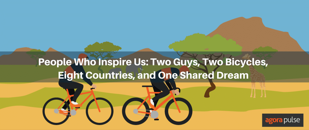People Who Inspire Us: Two Guys, Two Bicycles, Eight Countries, and One Shared Dream