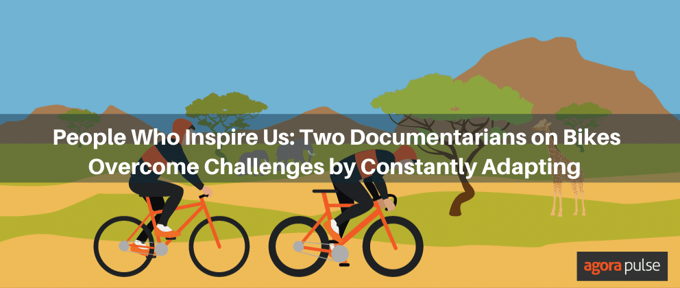 People Who Inspire Us: Two Documentarians on Bikes Overcome Challenges by Constantly Adapting