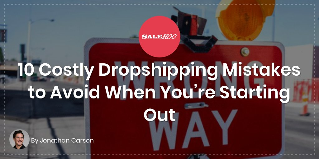 10 Costly Dropshipping Mistakes to Avoid When You're Starting Out