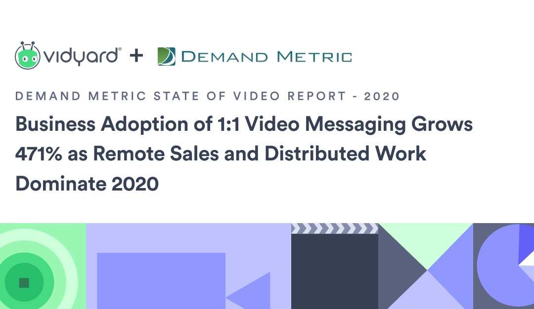 Business Adoption of 1:1 Video Messaging Grows 471% as Remote Sales and Distributed Work Dominate 2020