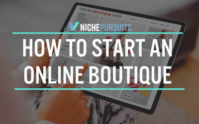 How To Start An Online Boutique: Work From Home Doing What You Love!