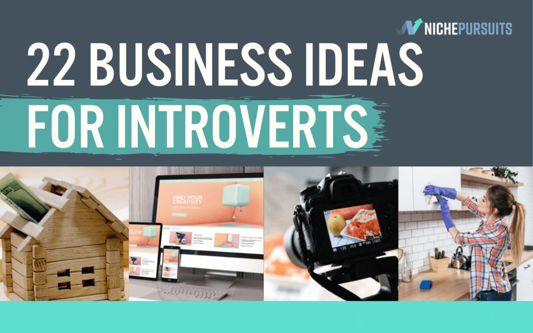 22 Great Business And Self Employment Ideas For Introverts